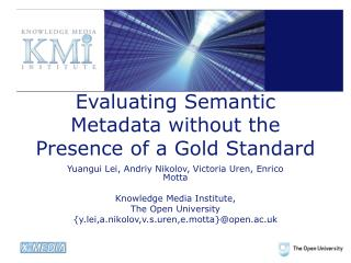 Evaluating Semantic Metadata without the Presence of a Gold Standard