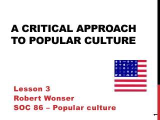A  Critical Approach to Popular Culture