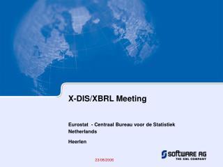 X-DIS/XBRL Meeting Eurostat  -  Centraal Bureau voor de Statistiek Netherlands  Heerlen