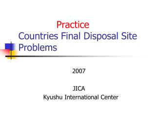 Practice Countries Final Disposal Site Problems