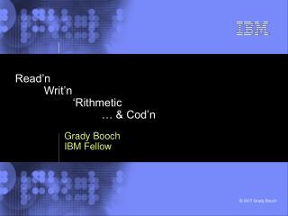 Read'n Writ'n 'Rithmetic … & Cod'n