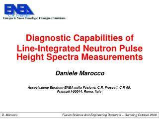Diagnostic Capabilities of  Line-Integrated Neutron Pulse Height Spectra Measurements  Daniele Marocco