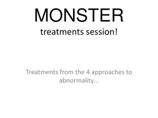 MONSTER  treatments session!