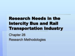 Research Needs in the Intercity Bus and Rail Transportation Industry