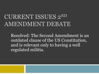 Current Issues  2 nd Amendment Debate
