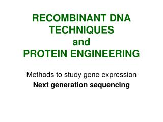 RECOMBINANT DNA TECHNIQUES and PROTEIN ENGINEERING