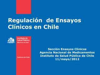 Regulación  de Ensayos Clínicos en Chile