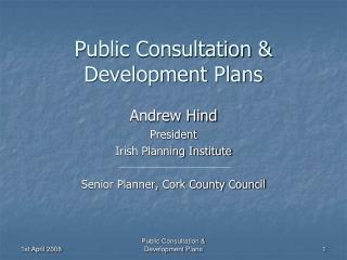 Public Consultation & Development Plans