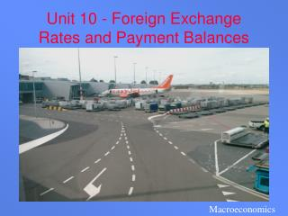 Unit 10 - Foreign Exchange Rates and Payment Balances
