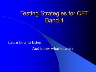 Testing Strategies for CET Band 4