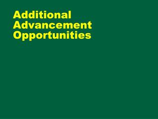 Additional Advancement Opportunities