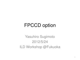FPCCD option