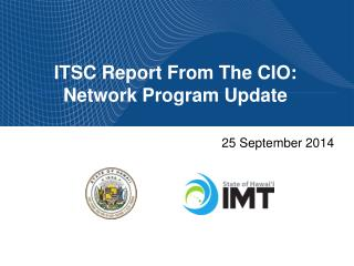 ITSC Report From The CIO:  Network Program Update