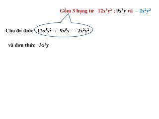 Cho đa thức   12x 3 y 2   +  9x 5 y  –  2x 2 y 2