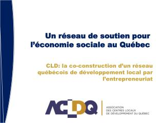 Un réseau de soutien pour l'économie sociale au Québec