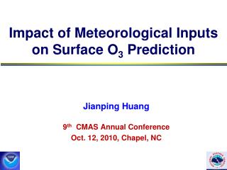 Impact of Meteorological Inputs  on Surface O 3  Prediction