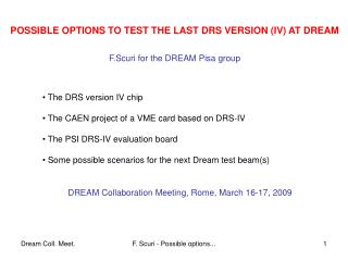 POSSIBLE OPTIONS TO TEST THE LAST DRS VERSION (IV) AT DREAM