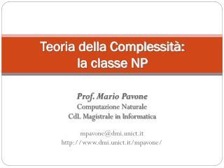 Prof. Mario Pavone Computazione Naturale CdL Magistrale in Informatica mpavone@dmi.unict.it