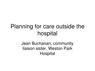 Planning for care outside the hospital