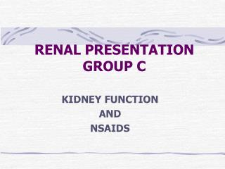 RENAL PRESENTATION GROUP C
