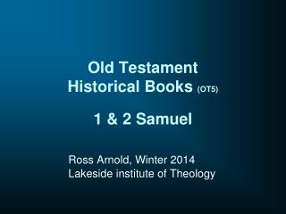 Old Testament  Historical Books  (OT5) 1 & 2 Samuel