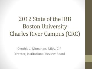 2012 State of the IRB Boston University  Charles River Campus (CRC)