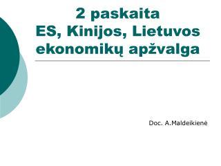2 paskaita ES, Kinijos, Lietuvos ekonomik? ap�valga