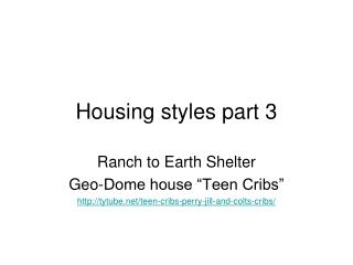 Housing styles part 3