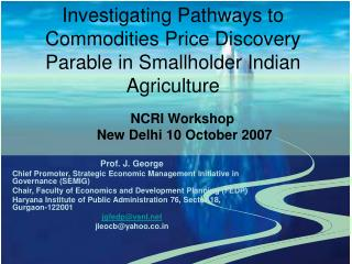 Investigating Pathways to Commodities Price Discovery Parable in Smallholder Indian Agriculture