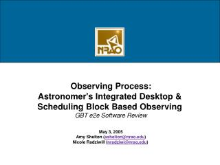 Observing Process: Astronomer's Integrated Desktop &  Scheduling Block Based Observing