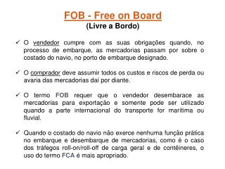 FOB - Free on Board (Livre a Bordo)