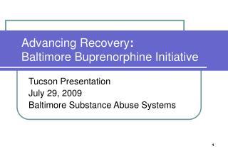 Advancing Recovery : Baltimore Buprenorphine Initiative