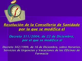 Decreto 311/2004 Nueva Sistemática en materia de Horarios de Apertura y Cierre