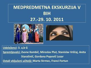 MEDPREDMETNA EKSKURZIJA V BIH 27.-29. 10. 2011