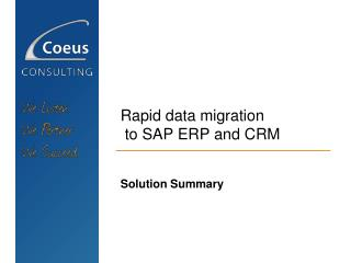Rapid data migration  to SAP ERP and CRM