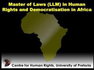 Master of Laws (LLM) in Human Rights and Democratisation in Africa