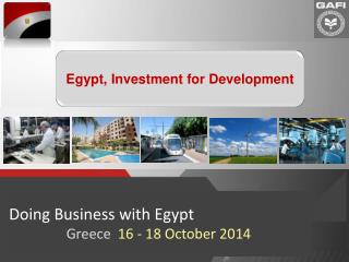 Doing Business with Egypt Greece   16  -  18 October  2014