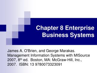 Chapter 8 Enterprise Business Systems