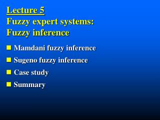 Lecture 5                                      Fuzzy expert systems:              Fuzzy inference