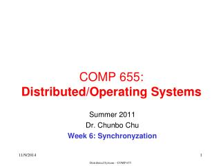 COMP 655: Distributed/Operating Systems