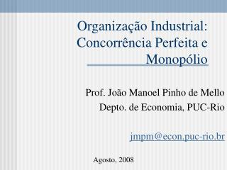 Organização Industrial: Concorrência Perfeita e Monopólio