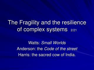The Fragility and the resilience of complex systems   2/21