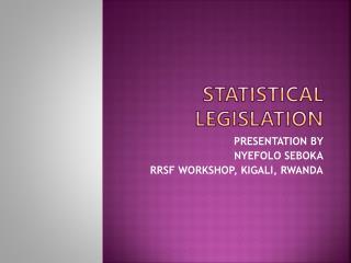 STATISTICAL LEGISLATION