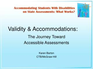Validity & Accommodations: