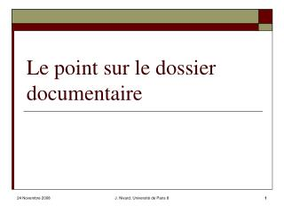 Le point sur le dossier documentaire