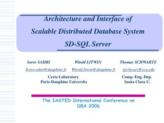 Architecture and Interface of  Scalable Distributed Database System  SD-SQL Server