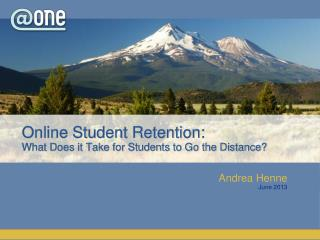 Online Student Retention:   What Does it Take for Students to Go the Distance?