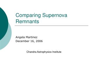 Comparing Supernova Remnants