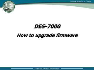 DES-7000