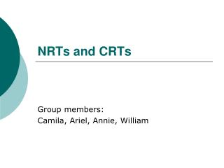 NRTs and CRTs